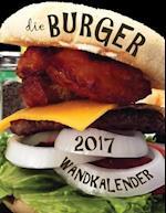 Die Burger 2017 Wandkalender (Ausgabe Deutschland)