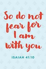 """So Do Not Fear for I Am with You"" Notebook"