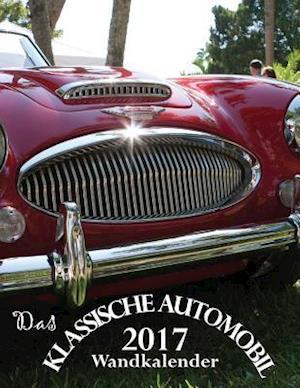 Bog, paperback Das Klassische Automobil 2017 Wandkalender (Ausgabe Deutschland) af Aberdeen Stationers Co