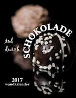 Tod Durch Schokolade 2017 Wandkalender (Ausgabe Deutschland)