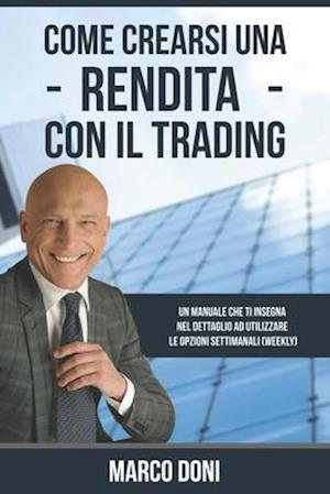 Bog, paperback Come Crearsi Una Rendita Con Il Trading af Dr Marco Doni