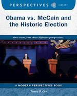 Obama Vs. Mccain and the Historic Election (Perspectives Library Modern Perspectives)