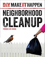 Neighborhood Cleanup (D I Y Make It Happen)