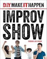 Improv Show (D I Y Make It Happen)