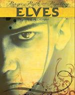 Elves (Magic Myth and Mystery)