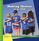 Making Choices on My Team (21st Century Junior Library Smart Choices)