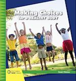 Making Choices for My Healthy Body (21st Century Junior Library Smart Choices)