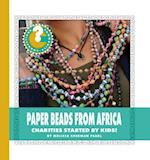 Paper Beads from Africa (Community Connections How Do They Help)