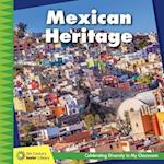 Mexican Heritage (21st Century Junior Library Celebrating Diversity in My Cla)