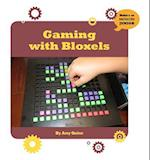 Gaming with Bloxels (21st Century Skills Innovation Library Makers As Innovators)