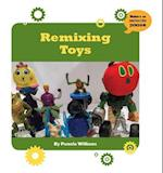 Remixing Toys (21st Century Skills Innovation Library Makers As Innovators Junior)