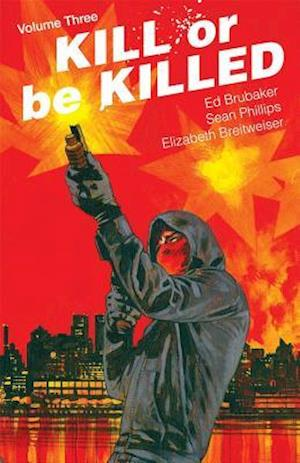 Bog, paperback Kill or Be Killed 3 af Ed Brubaker