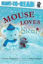 Mouse Loves Snow (Ready-to-Read. Pre-level 1)