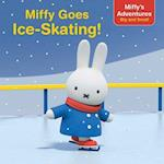 Miffy Goes Ice-Skating! (Miffys Adventures Big and Small)