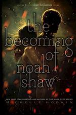 Becoming of Noah Shaw