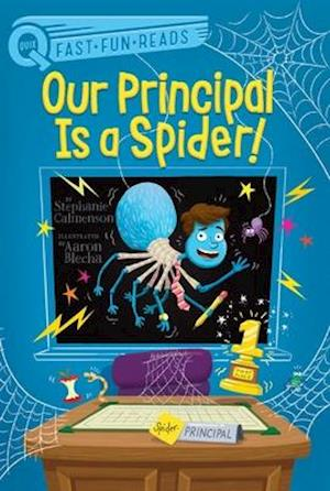 Our Principal Is a Spider!