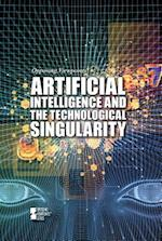 Artificial Intelligence and the Technological Singularity (Opposing Viewpoints (Paperback))