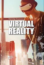 Virtual Reality (Opposing Viewpoints)