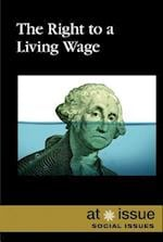The Right to a Living Wage (At Issue (Hardcover))
