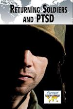 Returning Soldiers and PTSD (Current Controversies)