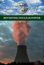 Revisiting Nuclear Power (Global Viewpoints)