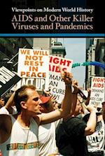 AIDS and Other Killer Viruses and Pandemics (Viewpoints on Modern World History)
