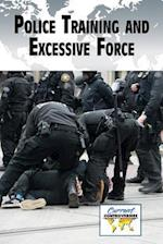 Police Training and Excessive Force (Current Controversies)