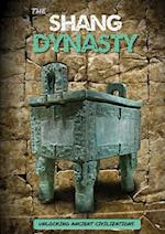 The Shang Dynasty (Unlocking Ancient Civilizations)