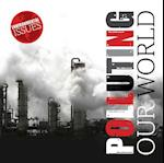 Polluting Our World (Environmental Issues)