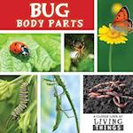 Bug Body Parts (Closer Look at Living Things)