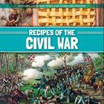 Recipes of the Civil War (Cooking Your Way Through American History)
