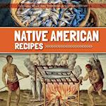 Native American Recipes (Cooking Your Way Through American History)
