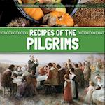 Recipes of the Pilgrims (Cooking Your Way Through American History)