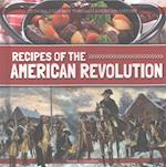Recipes of the American Revolution (Cooking Your Way Through American History)