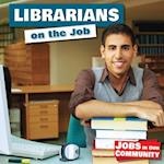 Librarians on the Job (Jobs in Our Community)