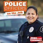 Police Officers on the Job (Jobs in Our Community)