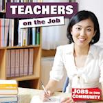Teachers on the Job (Jobs in Our Community)