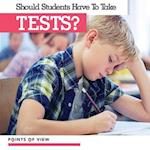 Should Students Have to Take Tests? (Points of View)