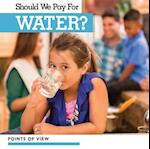 Should We Pay for Water? (Points of View)