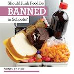 Should Junk Food Be Banned in Schools? (Points of View)