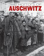 The Horrors of Auschwitz (World History)
