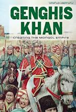Genghis Khan: Creating the Mongol Empire (World History)