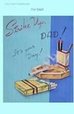 Your Mini Notebook! for Dad!