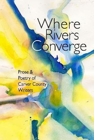 Bog, paperback Where Rivers Converge af Three Rivers Writers