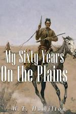 My Sixty Years on the Plains af W. T. Hamilton