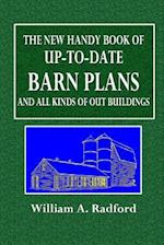 The New Handy Book of Up-To-Date Barn Plans and All Kinds of Out Buildings af William A. Radford