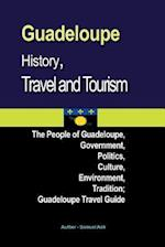 Guadeloupe History, Travel and Tourism