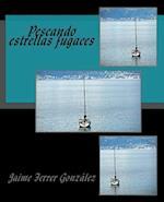 Pescando Estrellas Fugaces af Jaime Ferrer Gonzalez