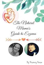 The Natural Mama's Guide to Eczema