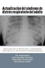 Actualizacion del Sindrome de Distres Respiratorio del Adulto